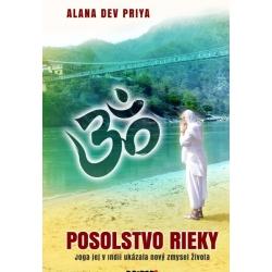 Alana Dev Priya - POSOLSTVO RIEKY - s venovaním autorky!